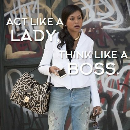 Cookie quotes: Act Like A Lady....Think Like A Boss. #empireseason2 #empirefox #empire