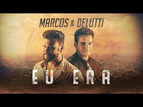 Marcos e Belutti - Eu Era - YouTube