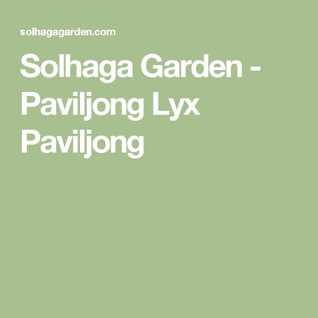Solhaga Garden - Paviljong Lyx Paviljong