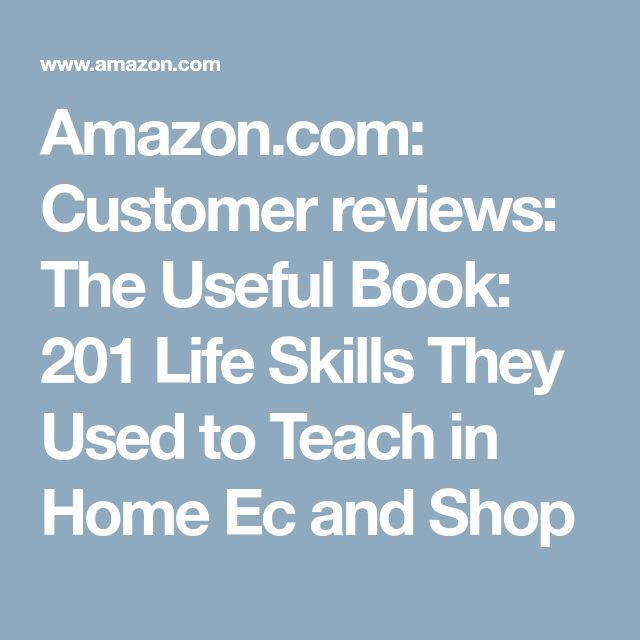Amazon.com: Customer reviews: The Useful Book: 201 Life Skills They Used to Teach in Home Ec and Shop