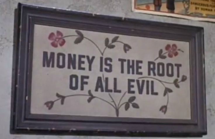 Is money the root of all evil