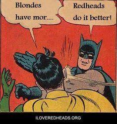 redheads do it better :)