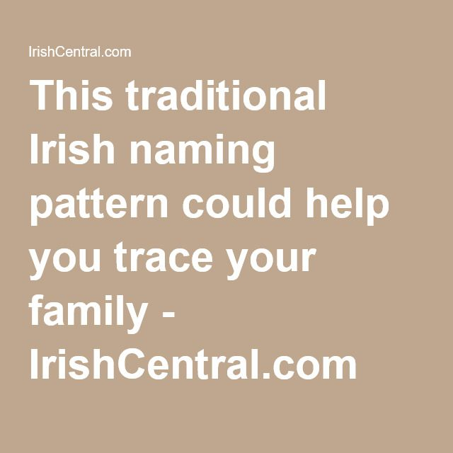 This traditional Irish naming pattern could help you trace your family - IrishCentral.com