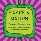 Everything you need for your Force and Motion Science Unit!  Inside you willl find: Vocabulary Graphic Organizer with Definitions: Motion, Blueprin...