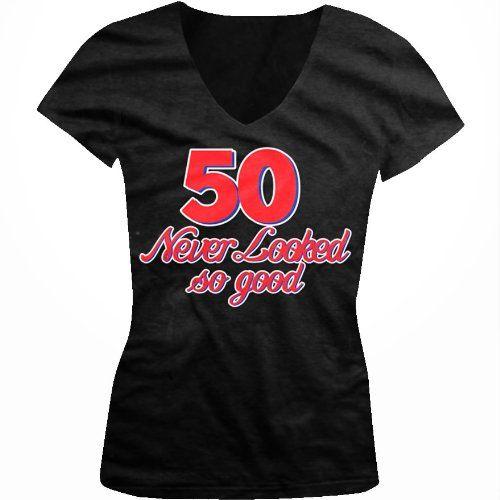 50 Never Looked So Good Juniors V-Neck T-shirt 50th Birthday Juniors V-Neck Tee Shirt Large Black