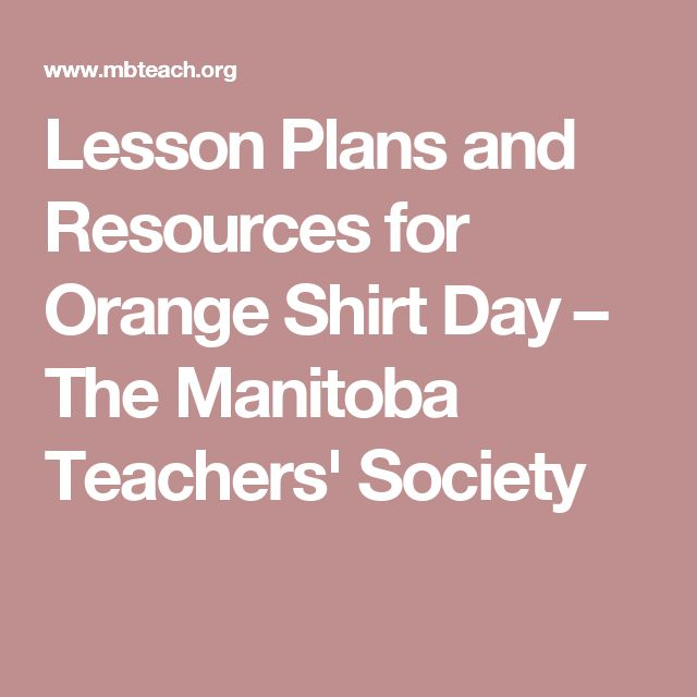 Lesson Plans and Resources for Orange Shirt Day – The Manitoba Teachers' Society