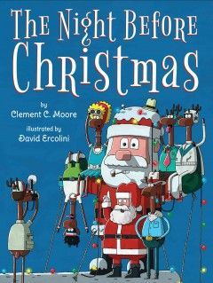 The Night Before Christmas Moore, Clement Clarke   Holiday Books  #kentonlibrary