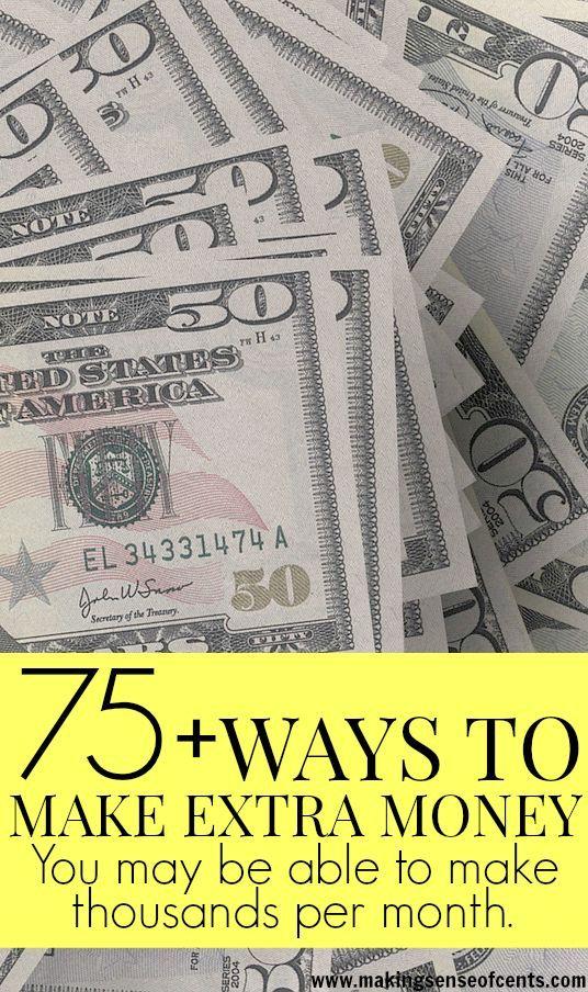75  Ways To Make Extra Money Make Extra Money #Money #MakeMoney