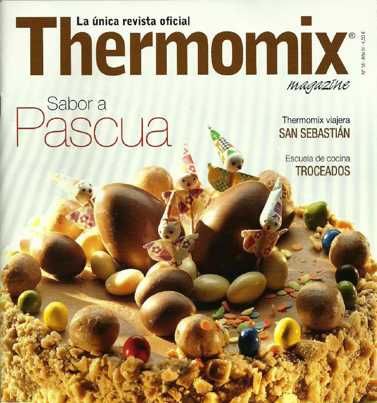 Revista Thermomix Nº18 Sabor A Pascua Thermomix Termomix Recetas Recetas De Thermomix