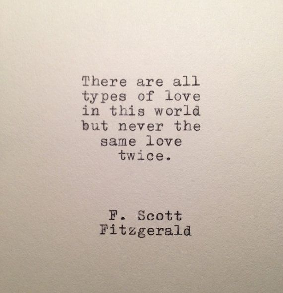 F. Scott Fitzgerald.. Never the same love twice..