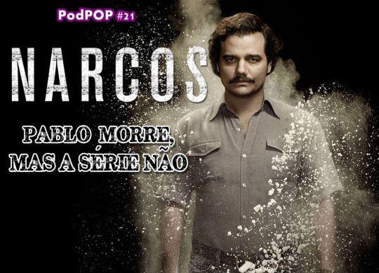 OUÇA O PODCAST AGORA OU BAIXE NO SEU CELULAR  No podPOP #21, Igor Sarilho e Willians Glauber falam sobre a segunda temporada (e a primeira também) de Narcos, os bastidores da série e o que a produção representa para a Netflix.   Este foi o último ano de Wagner Mouro interpretando Pablo Escobar, mas o ator deixará um legado difícil de ser alcançado.   Sem spoilers até 19min03s