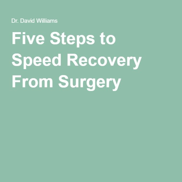 Five Steps to Speed Recovery From Surgery
