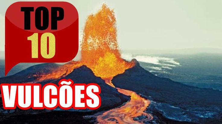 TOP 10 - VULCÕES ATIVOS MAIS PERIGOSOS DO MUNDO
