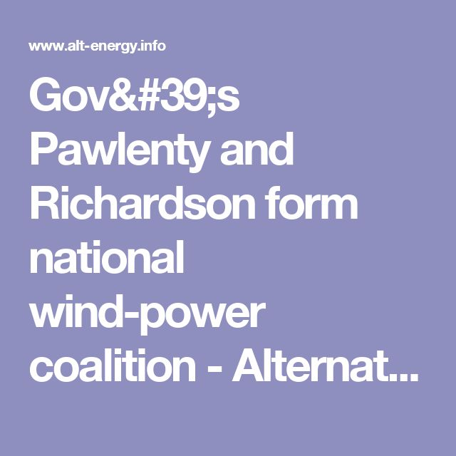 Gov's Pawlenty and Richardson form national wind-power coalition - Alternative Energy InfoAlternative Energy Info