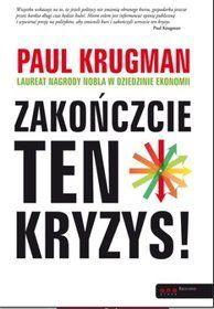 Zakończcie ten kryzys! / Paul Krugman ; [tł. Magda Witkowska]. -- Gliwice :  Helion,  cop. 2013.