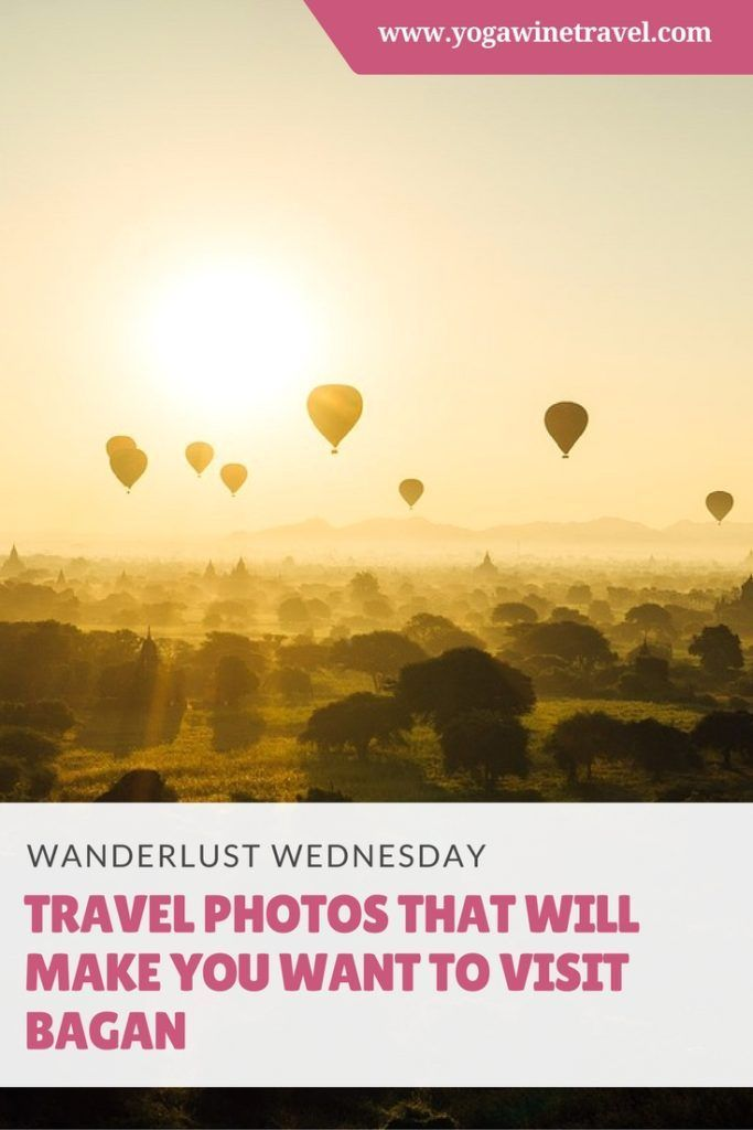 Travel photos that will make you want to visit Bagan, Myanmar