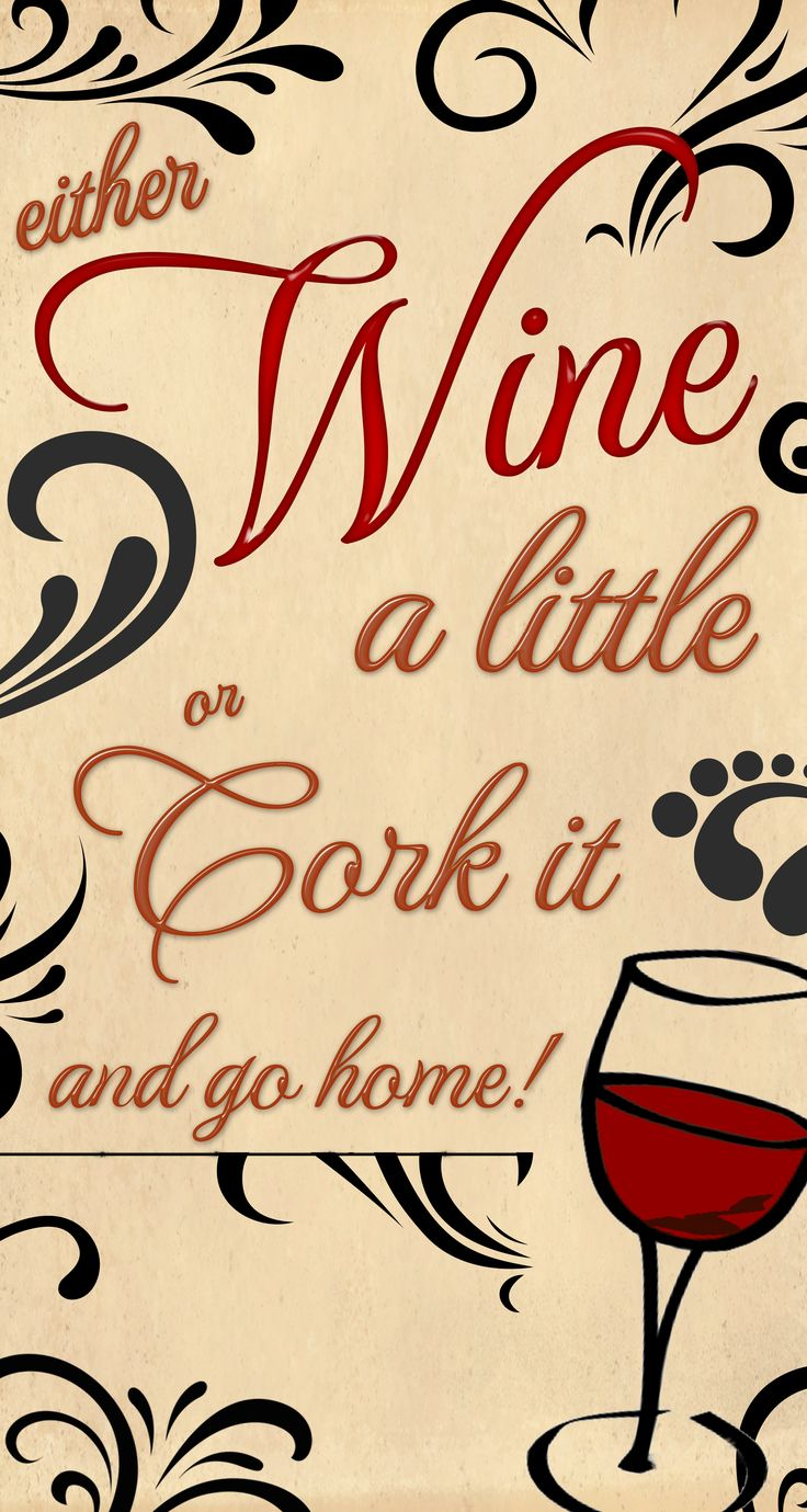 Either #wine a little or cork it and go home!
