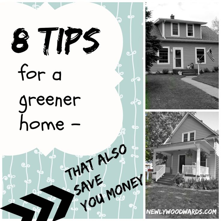 8 Tips for a greener home (that also save you money). Check out these eco-friendly tips from experienced renovators.