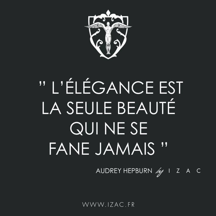 """""""L'élégance est la seule beauté qui ne se fane jamais"""" #quotes #citation #izac"""