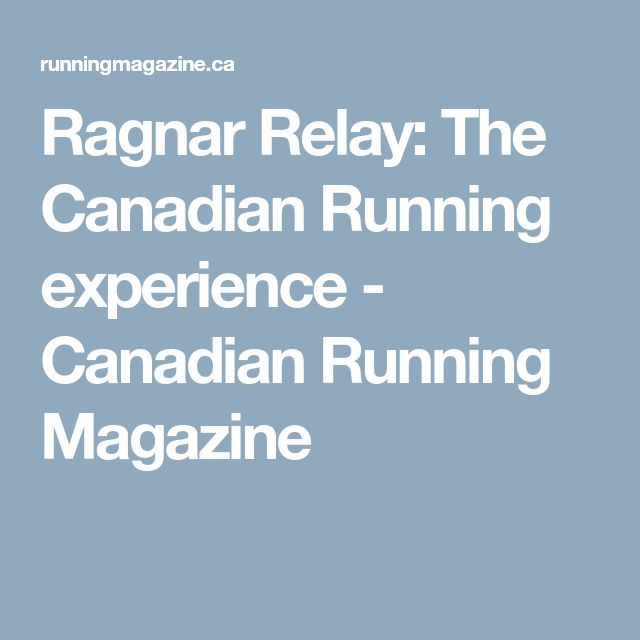 Ragnar Relay: The Canadian Running experience - Canadian Running Magazine