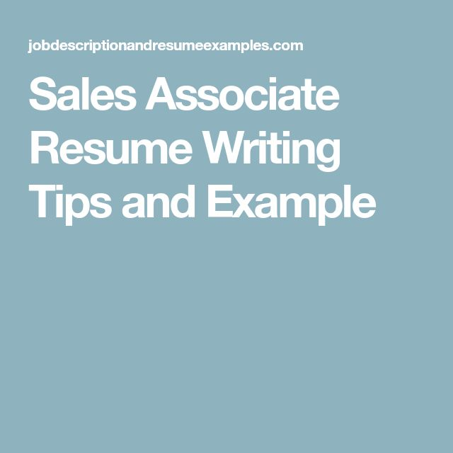 Sales Associate Resume Writing Tips and Example