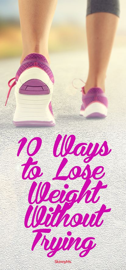 10 Ways to Lose Weight Without Trying