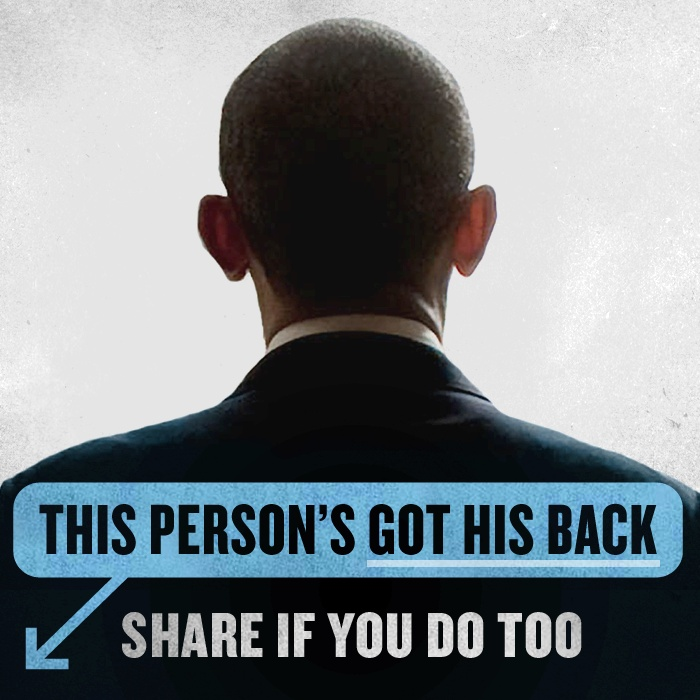 If you've got the President's back, let him know.