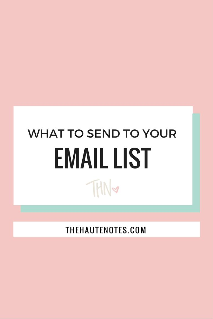 What to Send to Your Email List