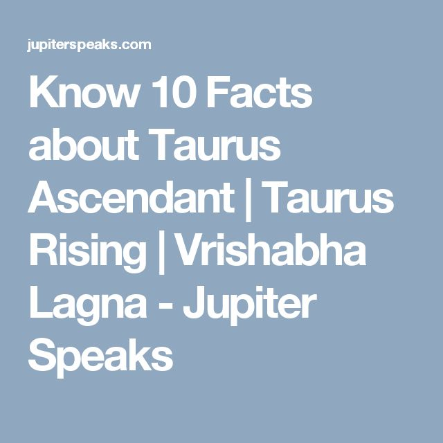 Know 10 Facts about Taurus Ascendant | Taurus Rising | Vrishabha Lagna - Jupiter Speaks