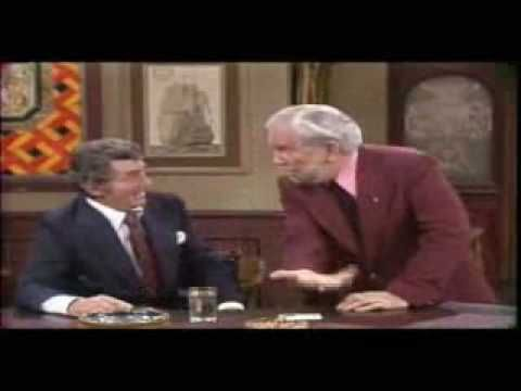 Foster Brooks and Dean Martin. Cracks me up everytime! lol