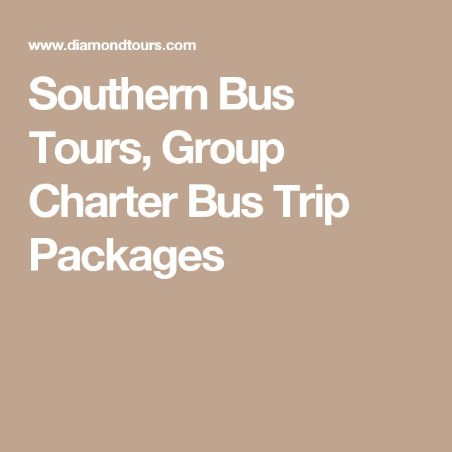 Southern Bus Tours, Group Charter Bus Trip Packages