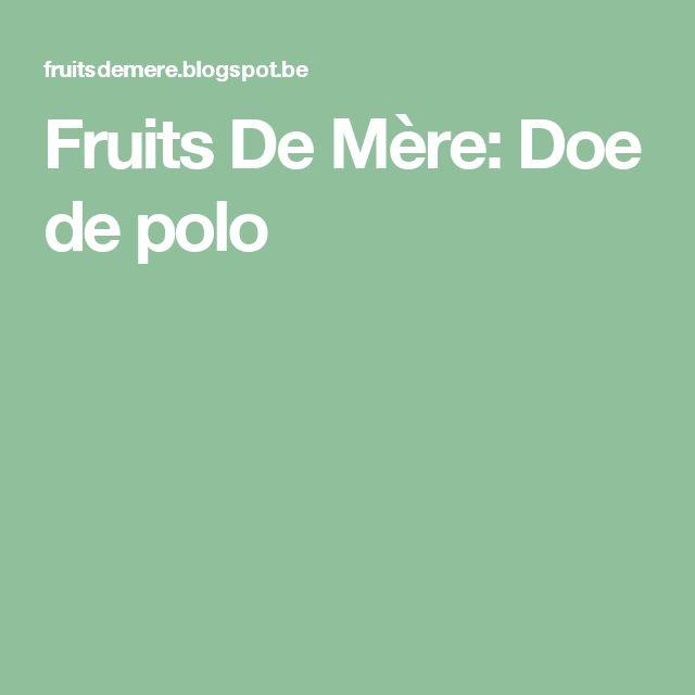 Fruits De Mère: Doe de polo