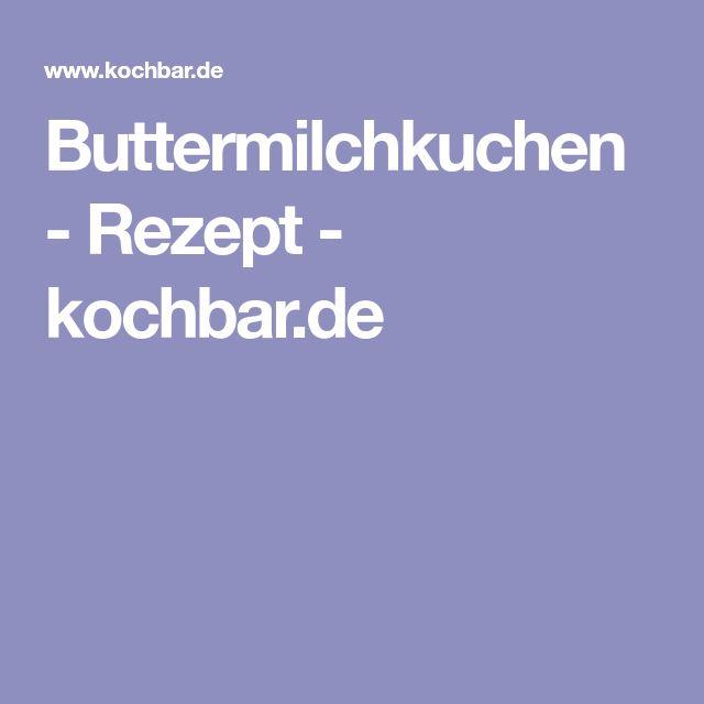 Buttermilchkuchen - Rezept - kochbar.de