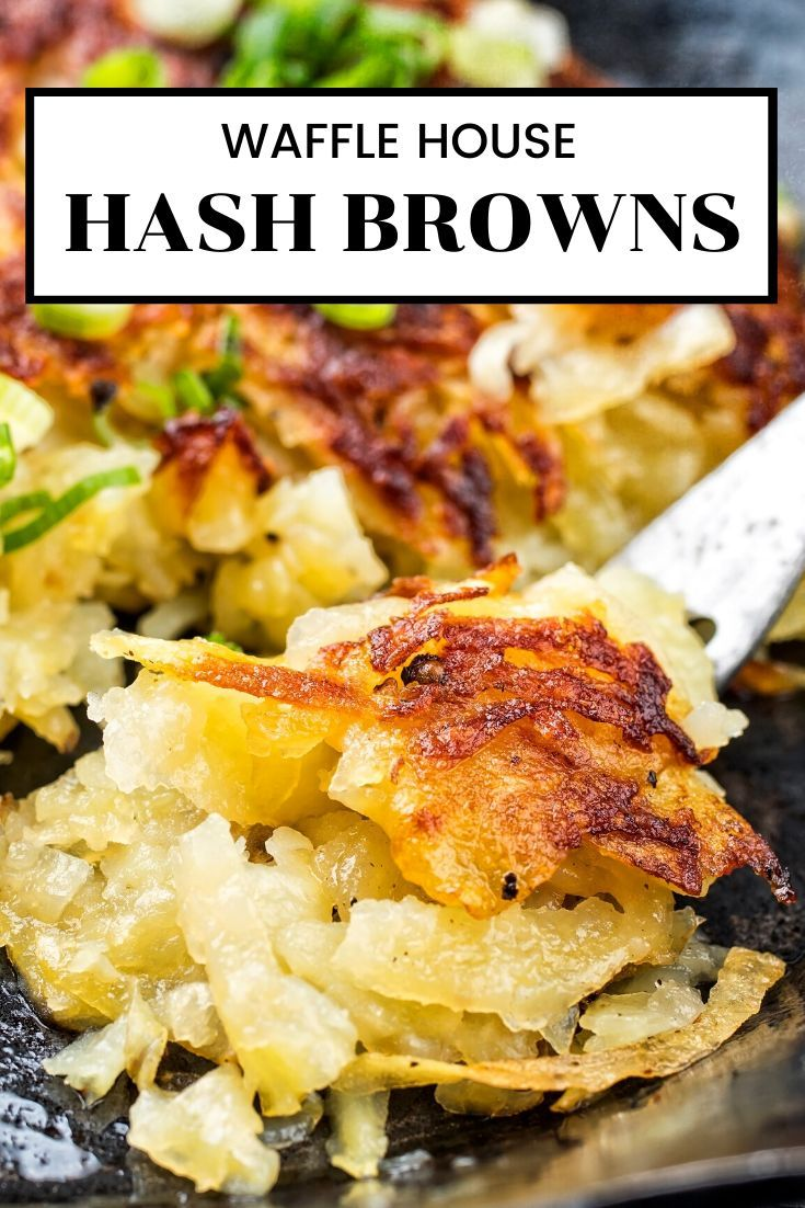 Waffle House Hash Browns Recipe In 2020 Waffle House Hash