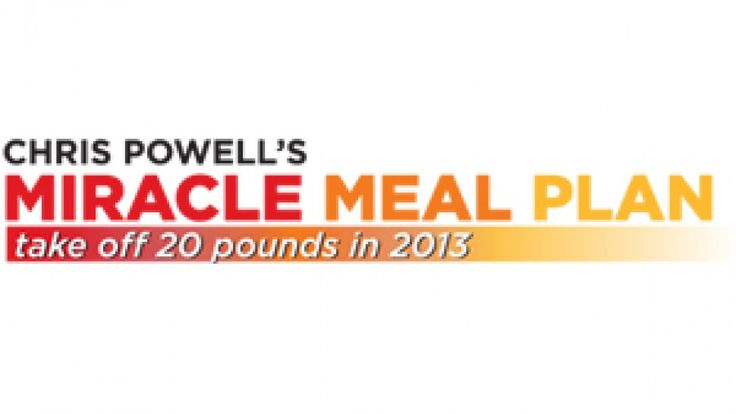 Chris Powell has a miracle new meal plan for 2013 that promises to help you lose 20 pounds in under 13 weeks. The secret is creating your meals using his weight-loss trifecta: flab-fighting foods high in protein, hunger-squashing foods high in fiber and metabolism-boosting foods. All you have to do...