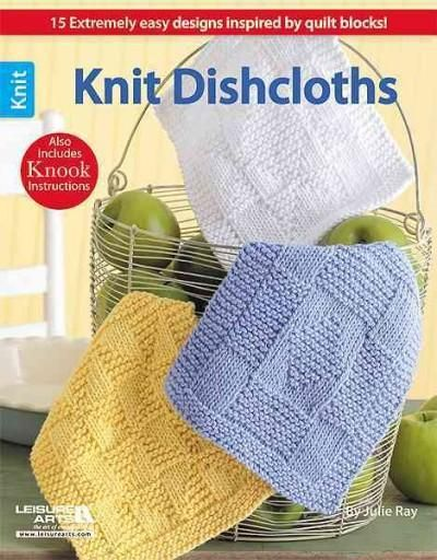Knit Dishcloths Making dishcloths is quick and fun! Even better, this plentiful collection of 15 designs by Julie A. Ray can be knitted--or knooked! The Knook is an exciting new tool, a special croche