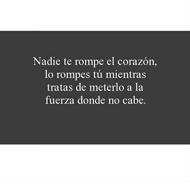 Nadie te rompe el corazón.