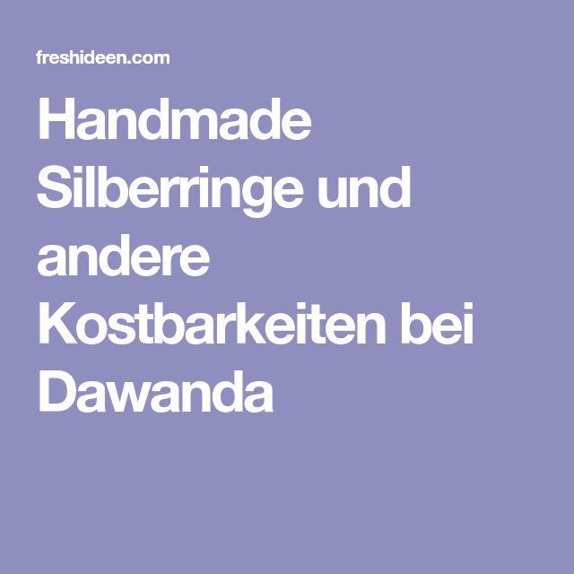 Handmade Silberringe und andere Kostbarkeiten bei Dawanda