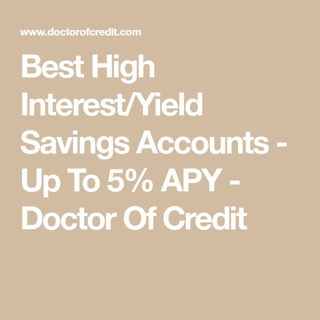 Best High Interest/Yield Savings Accounts - Up To 5% APY - Doctor Of Credit