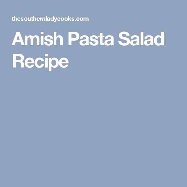 Amish Pasta Salad Recipe