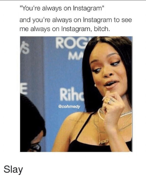 Rihanna memes crack me up! Her expressions make them so worth while.