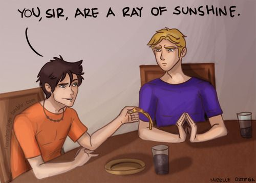 """Percy pointed his pizza slice to Jason. ""You, sir, are a ray of sunshine"".  -Rick Riordan (Mark Of Athena)"