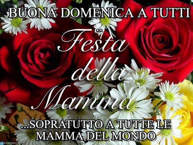 Festa Della Mamma : Buona Domenica A Tutti .., ...sopratutto A Tutte Le Mamma Del Mondo - by picone2