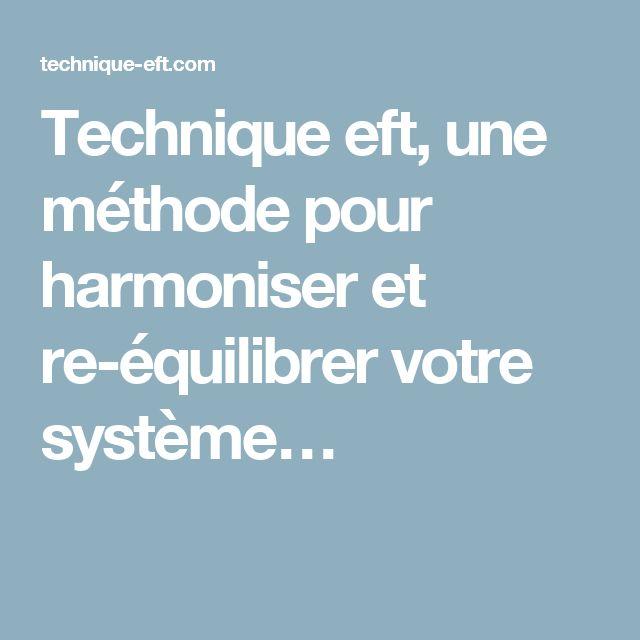 Technique eft, une méthode pour harmoniser et re-équilibrer votre système…