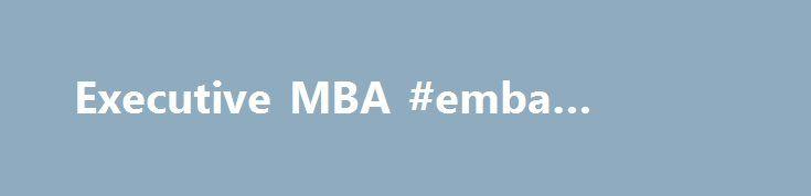Executive MBA #emba #finance http://indiana.nef2.com/executive-mba-emba-finance/  # Willkommen beim Executive MBA der Universität Zürich Das berufsbegleitende Executive MBA-Programm der Universität Zürich bietet höheren Führungskräften aus Wirtschaft und Verwaltung in 18 Monaten eine General Management-Weiterbildung, welche sich dank der 3-tägigen Module alle 2 Wochen optimal mit den beruflichen Verpflichtungen vereinbaren lässt. Das Executive MBA-Programm legt einen Fokus auf…