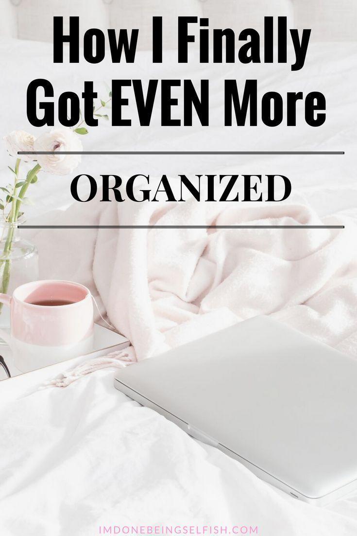 How I Finally Got Even More Organized, organization, organize, organized, organize, tips and tricks, organization tips and tricks, home organization,