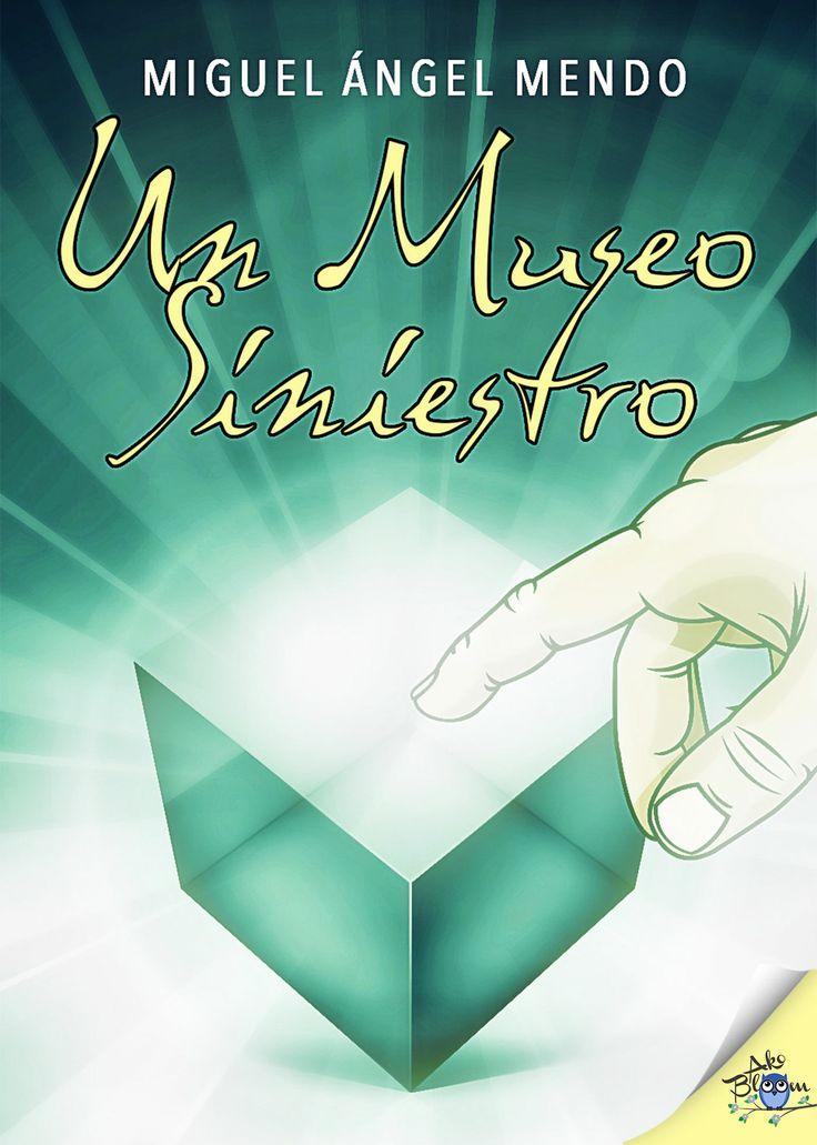 Un museo siniestro, Miguel Ángel Mendo #LIJ #YAFiction #Juvenil #Infantil #YoungAdult #Akobloom