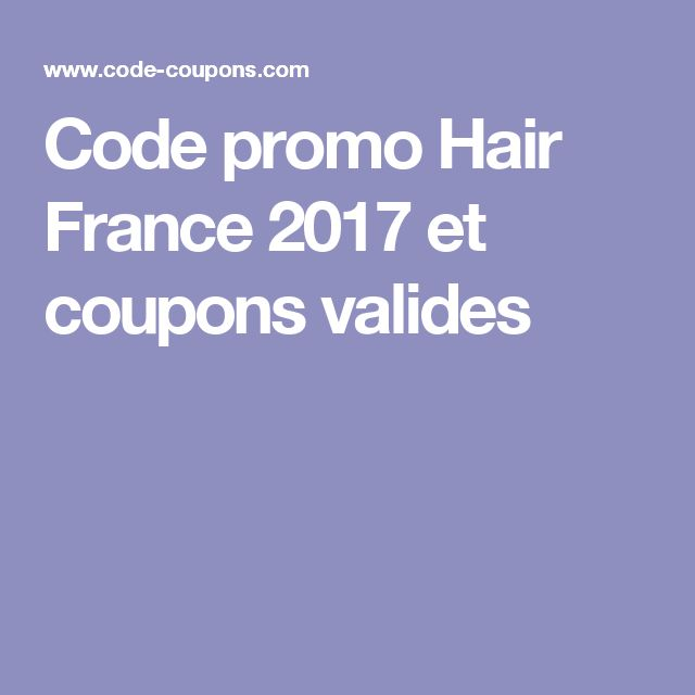 Code promo Hair France 2017 et coupons valides