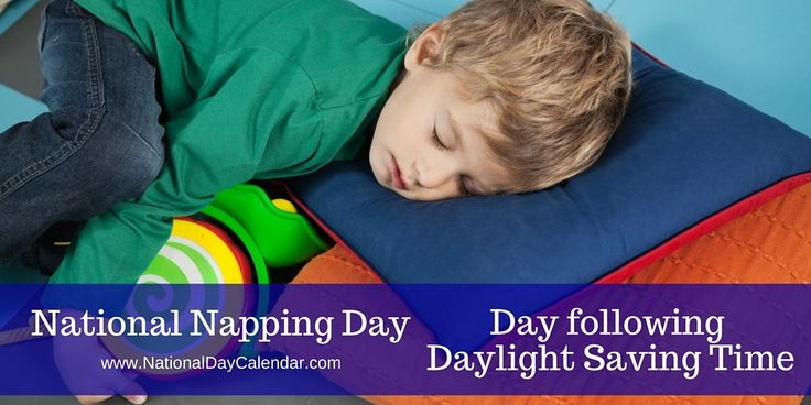 NATIONAL NAPPING DAY National Napping Day is celebrated annually the day following the return of daylight savings time.  National Napping Day provides everyone with the opportunity to have a nap and catch up on the hour of sleep that  they lost due to the, spring forward,  time change.  Mid-aft