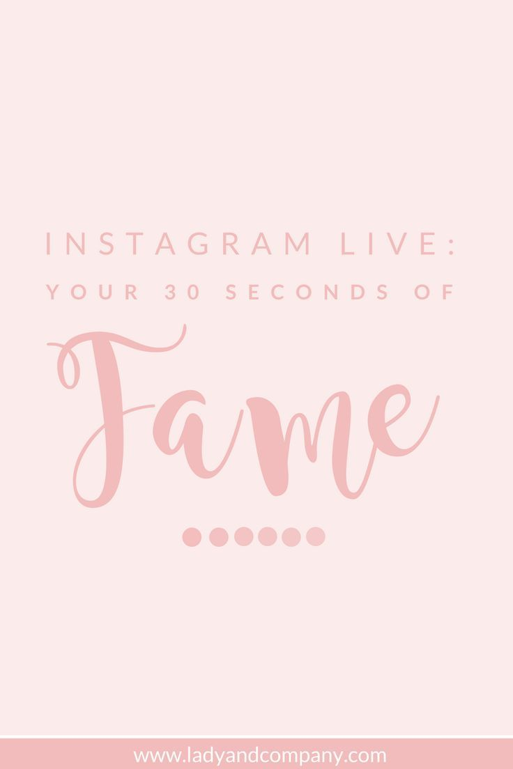 A guide to utilizing instagram live for your business | Instagram Live: Your 30 Seconds of FAME | Lady and Company Creative | Branding Coach | Empowering Women Through Badass Brands